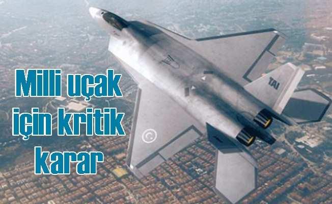 Milli savaş uçağı projesinde önemli karar