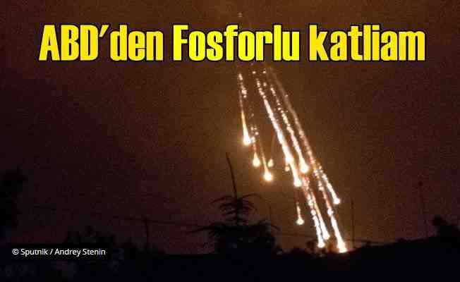 ABD Suriye'yi fosfor bombasıyla vurdu