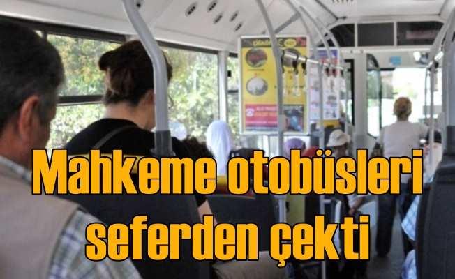 Belediye otobüsleri mahkeme kararı ile trafikten çekiliyor