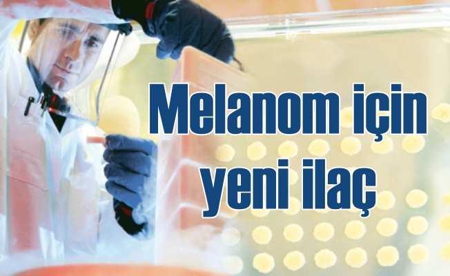 Melanom tedavisi için yeni ilaç