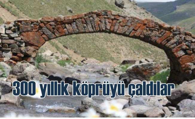 300 yıllık tarihi taş köprüyü çaldılar