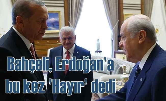 Devlet Bahçeli'den Erdoğan'ın İstanbul davetine 'Hayır' cevabı
