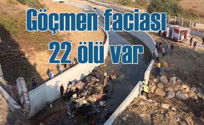 Göçmenleri taşıyan kamyon faciaya neden oldu; 22 ölü var