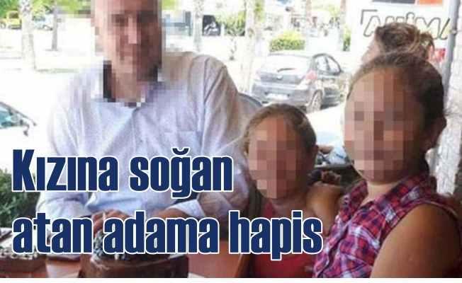 Kızına soğan atan adama 2 yıl hapis