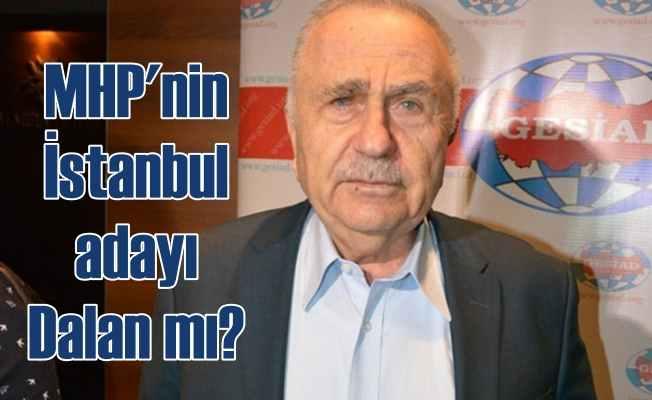 MHP'nin İstanbul adayı Bedrettin Dalan mı?