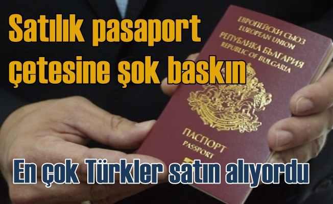 Türklere pasaport ve vatandaşlık satan Bulgar çetesi çökertildi