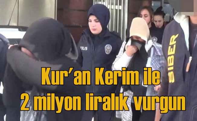 30 bin kişiyi Kur'anı Kerim ile dolandırdılar