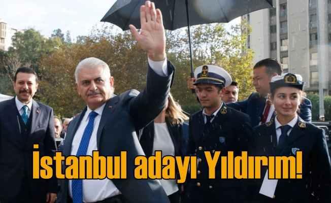 Binali Yıldırım İstanbul Belediye Başkan adayı