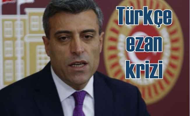 CHP'de Türkçe ezan tartışması: Öztürk Yılmaz disipline gönderildi