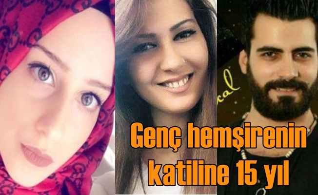 Gizem Hemşire'nin öldüren çifte 15 yıl hapis