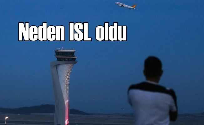 İstanbul 3. Havalimanı'nın adı neden ISL oldu