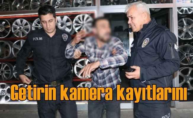 Suç üstü yakalanan hırsız 'Getirin kamera görüntülerini' dedi