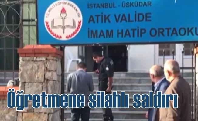 Üsküdar Atik Valide İmam Hatip Ortaokulu'nda silahlı saldırı