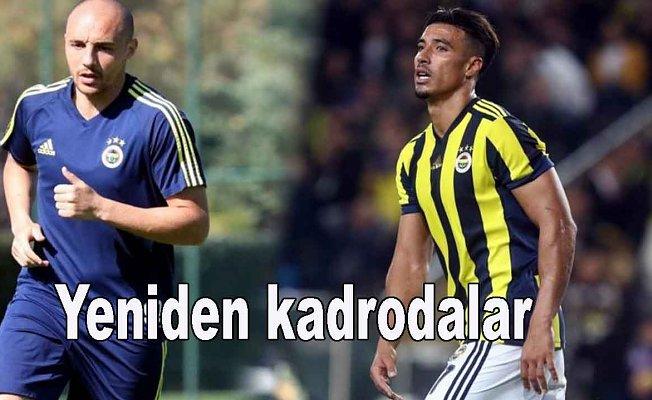 Fenerbahçe'de iki futbolcu yeniden kadroya alındı