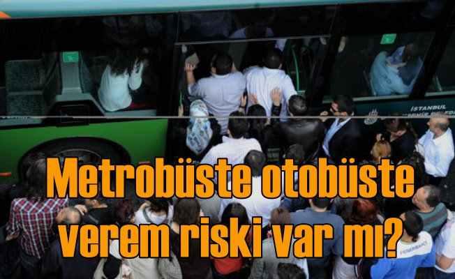 Metrobüste otobüste verem bulaşır mı?