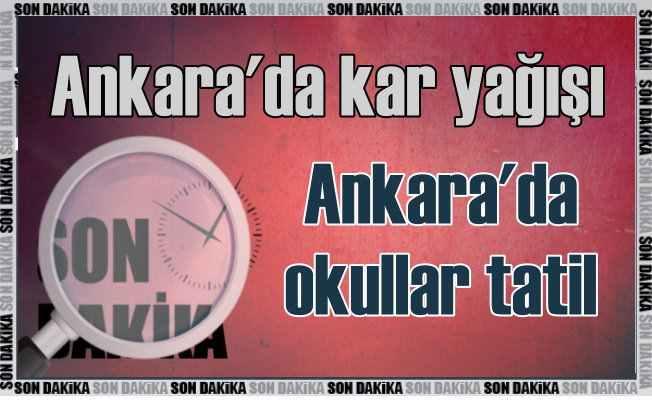 Son Dakika Ankara'da okullar tatil