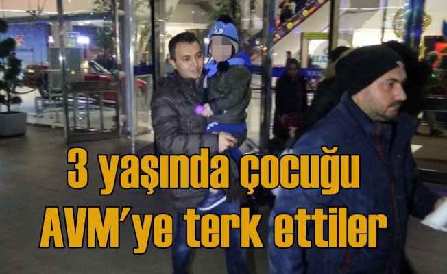 3 yaşındaki çocuğu AVM'ye terk edip kaçtılar