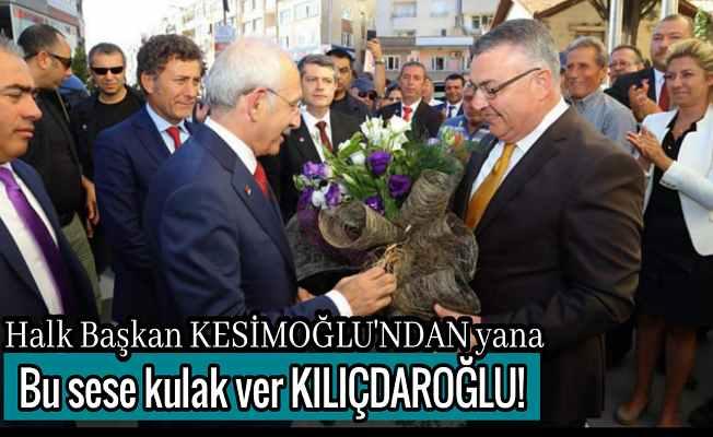 Kılıçdaroğlu bu sese kulak ver