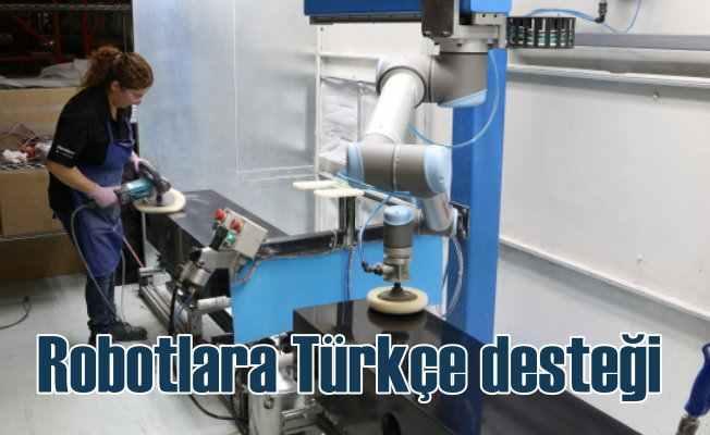 Robotlara Türkçe dil desteği geliyor