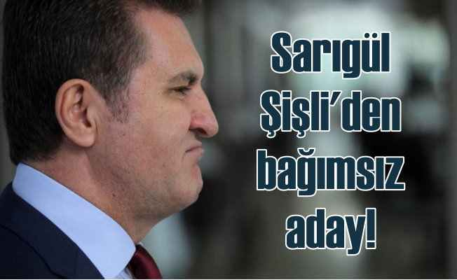 Sarıgül CHP'den istifa etti: Şişli'den bağımsız aday