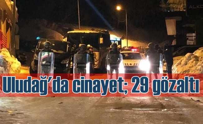 Uludağ'da silahlı çatışma; 27 gözaltı var