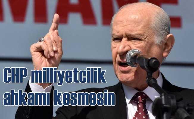 Bahçeli: Kılıçdaroğlu kim oluyor da, bize milliyetçilik ahkamı kesiyor
