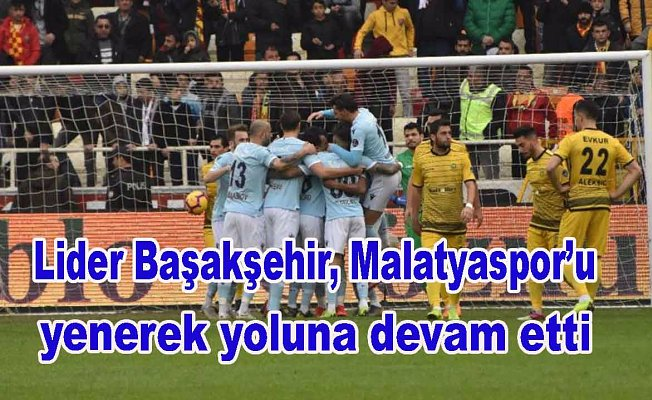 Lider Başakşehir Malatya'dan 3 puanla dönüyor