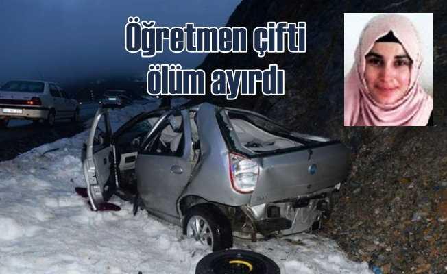 Öğretmen çifti trafik kazası ayırdı