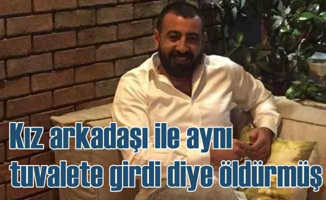Erkan Katmış cinayeti | Yanlışlıkla girdiği tuvalet yüzünden öldürülmüş