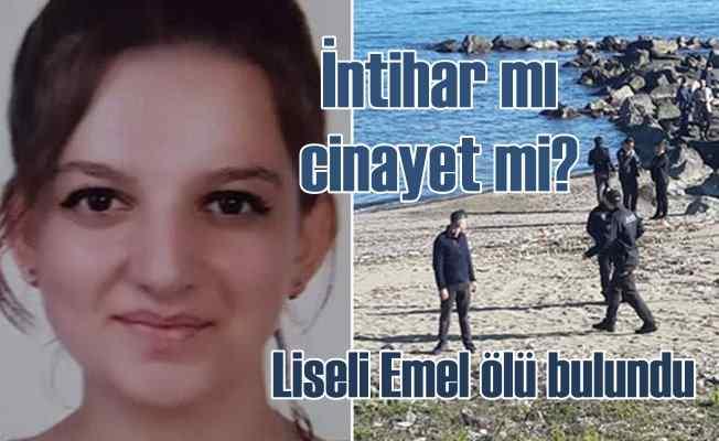 Liseli Emel'in cansız bedeni iki hafta sonra buldu