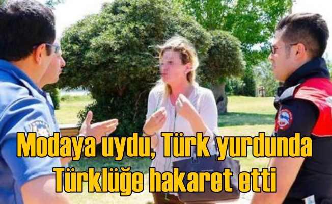 Türkiye'de 'Türkleşmeyin' diye hakaret eden kadın