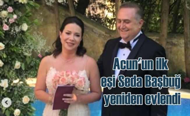 Acun Ilıcalı'nın ilk eşi Seda hanım yeniden evlendi