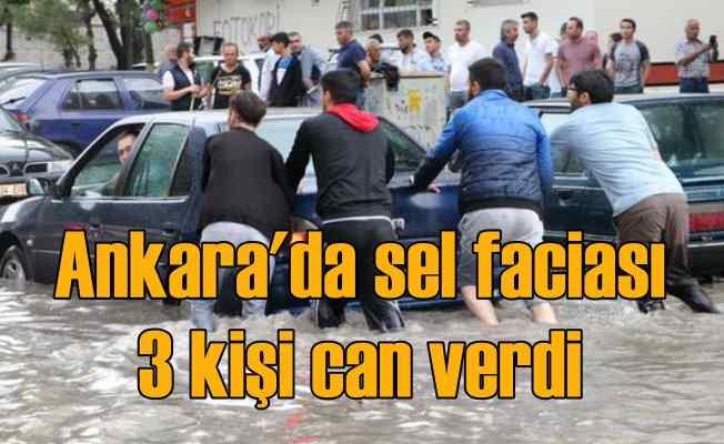 Ankara'da sel suları 3 can aldı...