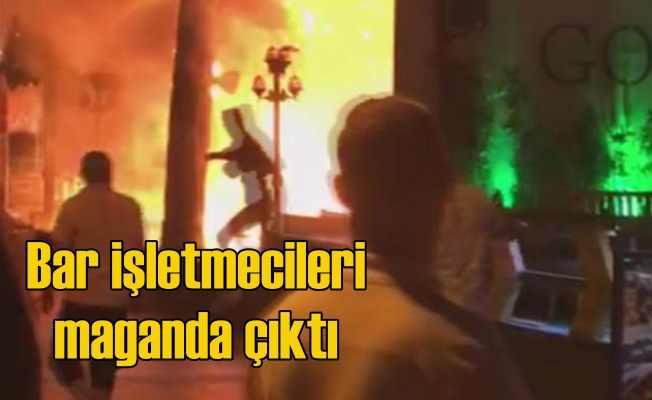 Bar işletmecileri maganda çıktı, mekanlarını yaktı