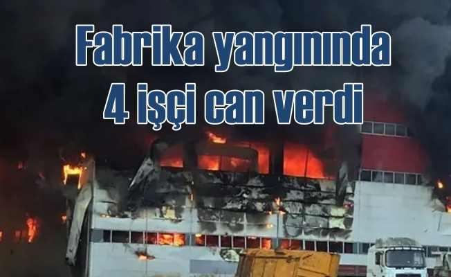 Çayırova'da fabrika yangınında 4 kişi can verdi