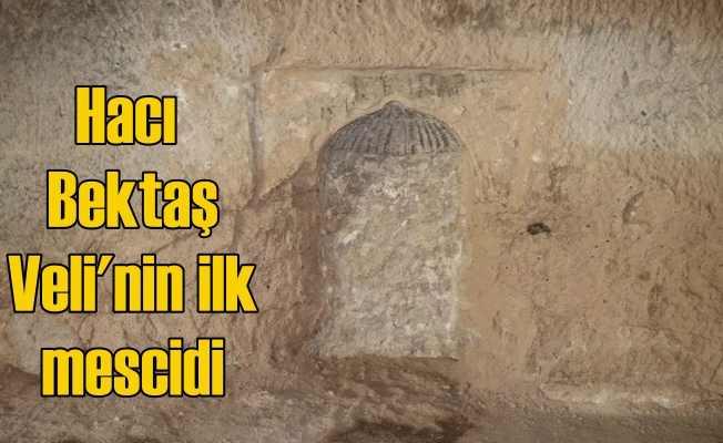 Hacı Bektaş Veli'nin mağara içinde ilk mescidi bulundu