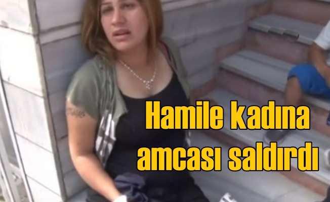 Hamile kadın para vermeyen amcası tarafından dövüldü