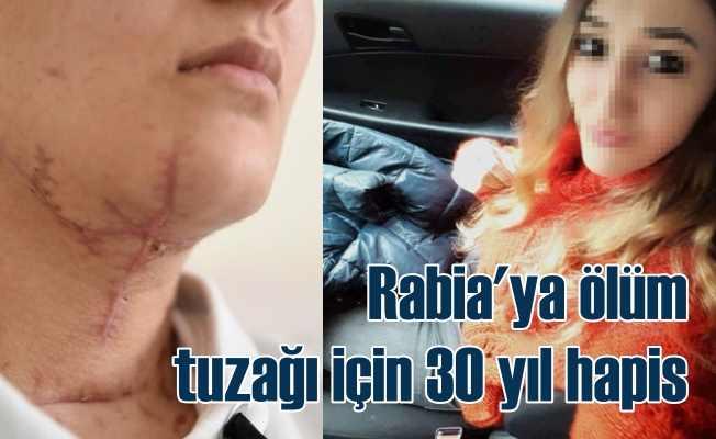 Rabia K'yı ölüme götüren Emre Çiçek için 30 yıl