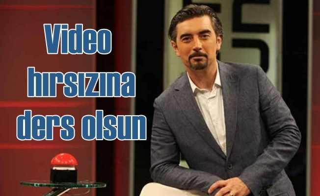 Video hırsızına Ali İhsan Varol'dan unutulmaz cevap