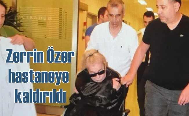Zerrin Özer hastaneye kaldırıldı, dolandırılmaya kalbi dayanamadı