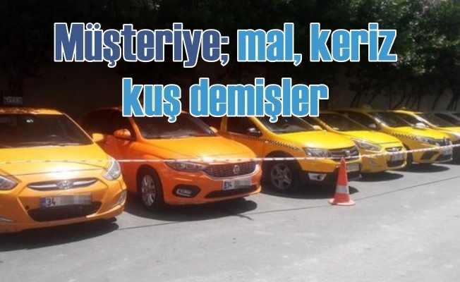 İstanbul taksicilerinin yüz karası vurguncular serbest