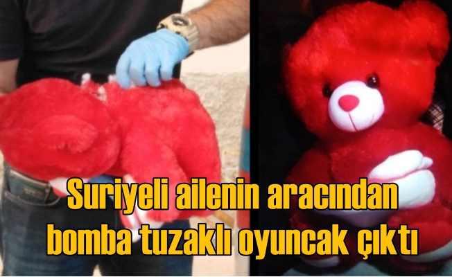 Suriyeli'nin aracında bomba tuzaklı oyuncak ayı bulundu