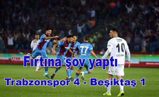 Fırtına Beşiktaş'ı vurdu, Trabzonspor 4- Beşiktaş 1