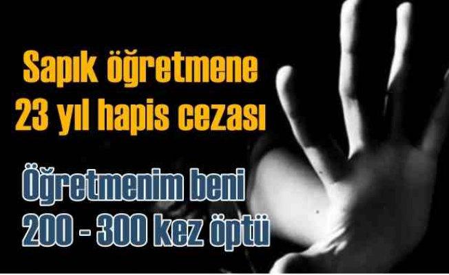 Konya'da sapık öğretmene 23 yıl hapis cezası