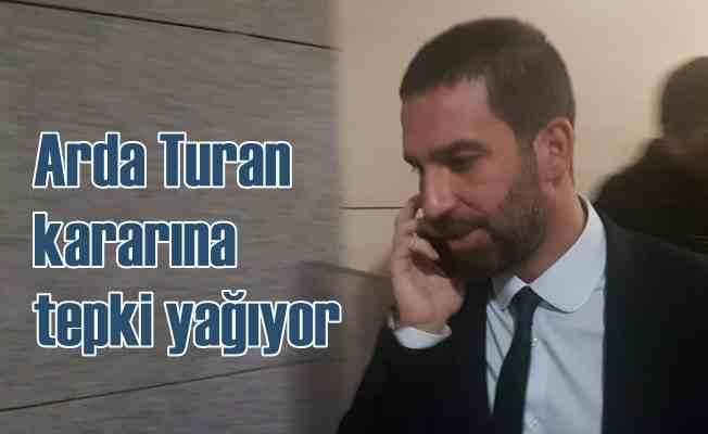 Mahkeme'nin Arda Turan kararına tepkiler sürüyor
