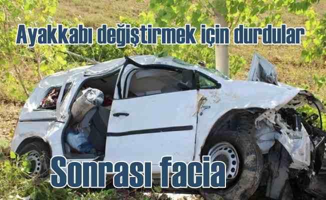 Tokat Erbaa'da feci kaza, Ayakkabı değiştirmek için durdular....