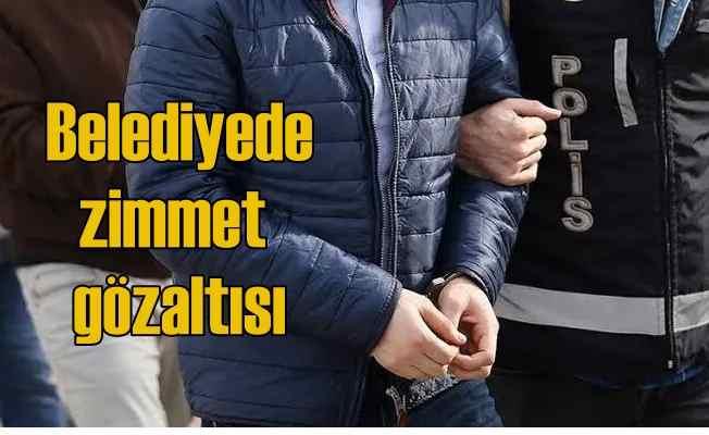 Belediye'de zimmet soruşturması, Başkan'ın oğlu gözaltında