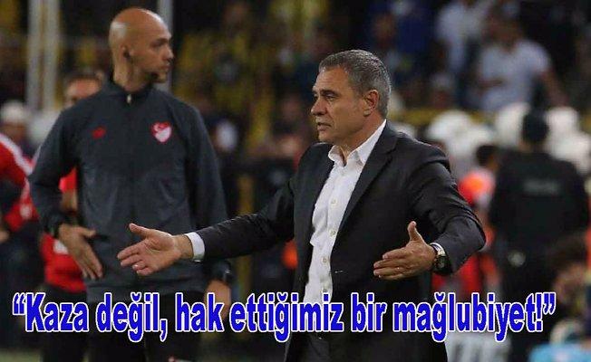Ersun Yanal: Kaza değil, hak ettiğimiz bir mağlubiyet!