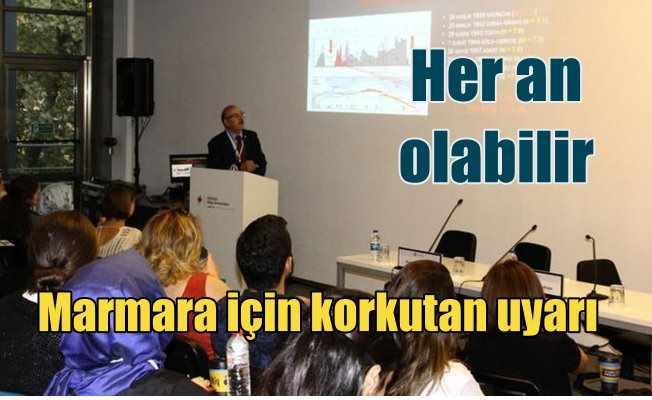 Marmara Bölgesi için uzmanlardan korkutan uyarı