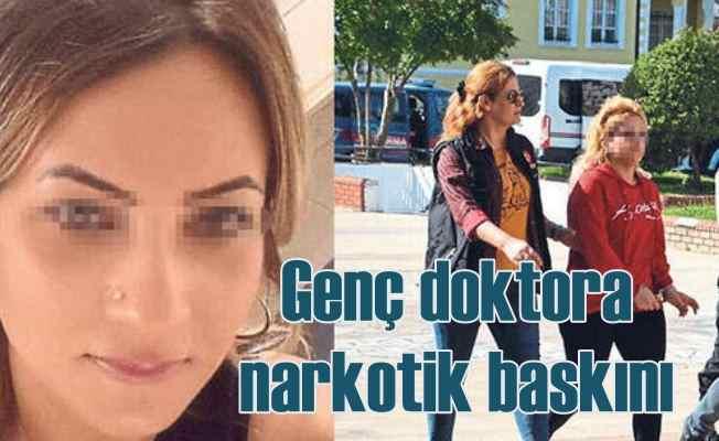 Nazilli'de genç Doktor Elif'e narkotik baskını